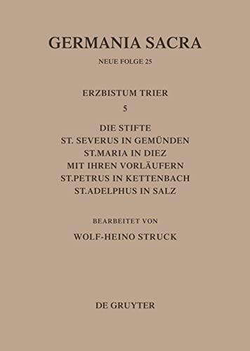 Das Erzbistum Trier. Die Stifte St. Severus: Struck, Wolf-Heino.