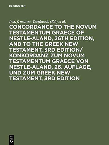 9783110115703: Concordance to the Novum Testamentum Graece of Nestle-Aland, 26th edition, and to the Greek New Testament, 3rd edition/ Konkordanz zum Novum ... und zum Greek New Testament, 3rd edition