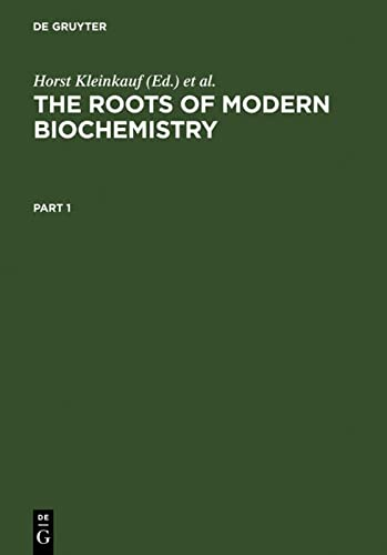 9783110115857: The Roots of Modern Biochemistry