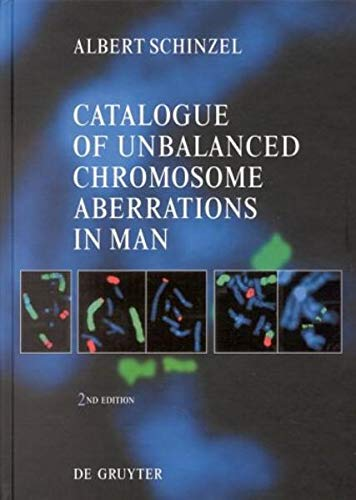 9783110116076: Catalogue of Unbalanced Chromosome Aberrations in Man