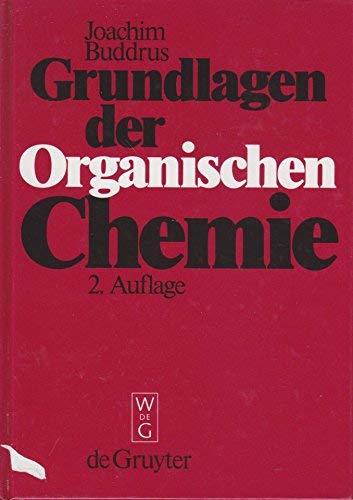 9783110116427: Grundlagen Der Organischen Chemie: 2, Verbesserte Und Erweiterte Auflage