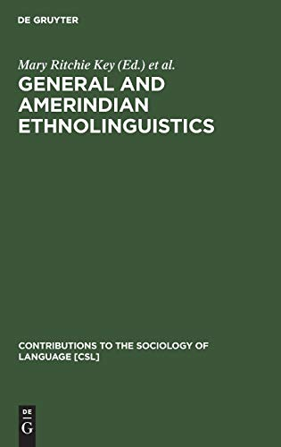 9783110118223: General Amerindian Ethnolinguistics: In Remembrance of Stanley Newman (Contributions to the Sociology of Language [CSL])