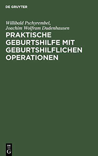 9783110118742: Praktische Geburtshilfe Mit Geburtshilflichen Operationen