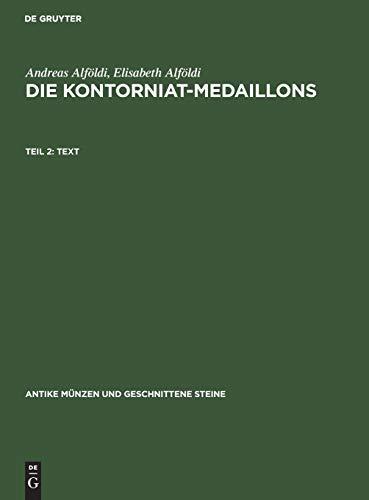 Die Kontorniat - Medaillons. Teil 2: Text: Alföldi, Andreas /