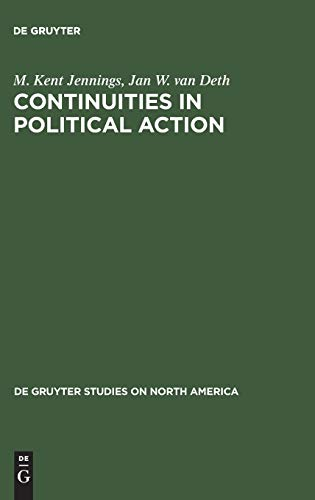 9783110120240: Continuities in Political Action: A Longitudinal Study of Political Orientations in Three Western Democracies (De Gruyter Studies in North America,)