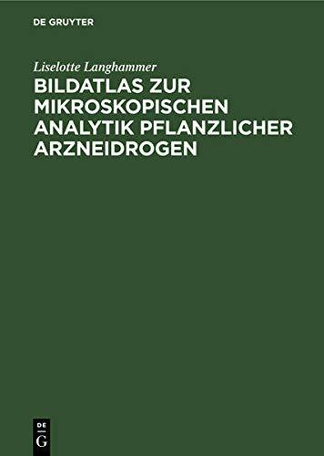 9783110120776: Bildatlas zur mikroskopischen Analystik pflanzlicher Arzneidrogen