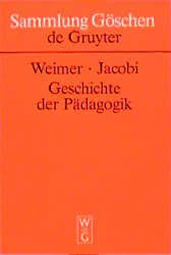 9783110122299: Geschichte der Pädagogik: 19, Vollig Neu Bearbeitete Auflage (Sammlung Goschen)