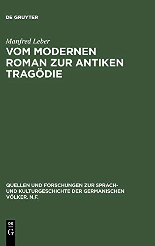 9783110122404: Vom modernen Roman zur antiken Tragödie: Interpretation von Max Frischs