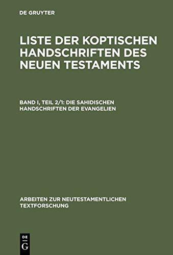 9783110122558: Liste Der Koptischen Handschriften Des Neuen Testaments, No 2: Die Sahidischen Handschriften Der Evangelin (ARBEITEN ZUR NEUTESTAMENTLICHEN TEXTFORSCHUNG)