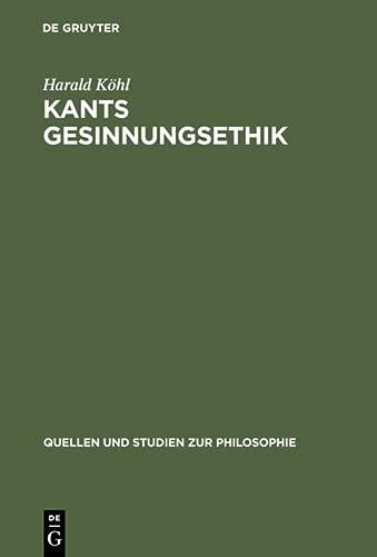 9783110123098: Kants Gesinnungsethik (Quellen Und Studien Zur Philosophie)