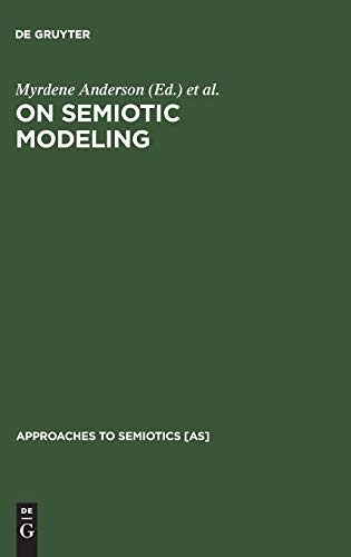 9783110123142: On Semiotic Modeling (Approaches to Semiotics)