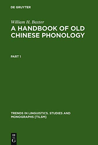 9783110123241: A Handbook of Old Chinese Phonology (Trends in Linguistics: Studies & Monographs)