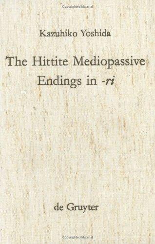 The hittite mediopassive ending in -ri.: YOSHIDA (Kazuhiko)