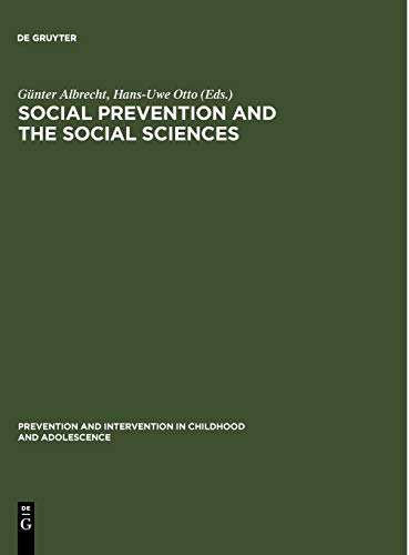 9783110123876: Social Prevention and the Social Sciences (PREVENTION AND INTERVENTION IN CHILDHOOD AND ADOLESCENCE)