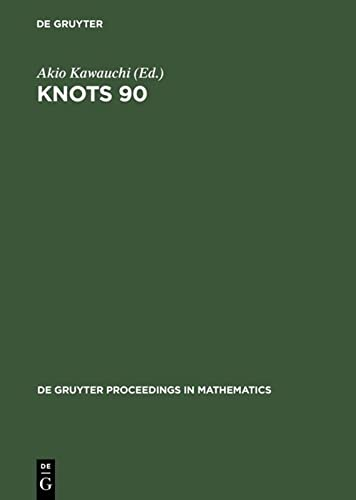 9783110126235: Knots 90: Proceedings of the International Conference on Knot Theory and Related Topics, Held in Osaka (Japan), August 15-19, 19 (Japan, August 15-19, 1990)