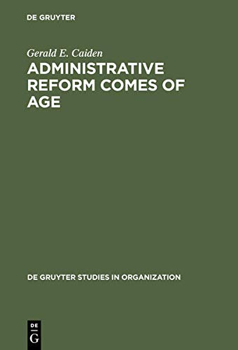 9783110126457: Administrative Reform Comes to Age (Studies in Organization: No 28)
