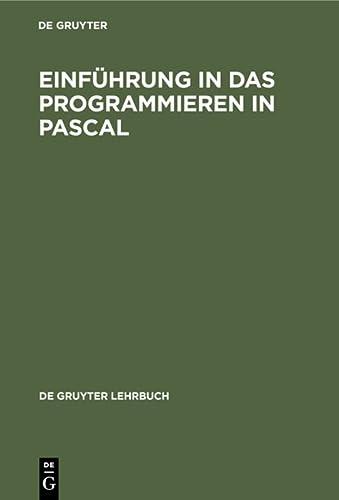 9783110127263: Einf�hrung in das Programmieren in PASCAL. Mit Sonderteil TURBO- PASCAL- System (Gruyter - de Gruyter Lehrb�cher)