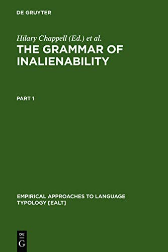 The Grammar of Inalienability: A Typological Perspective on Body Part Terms and the Part-Whole ...