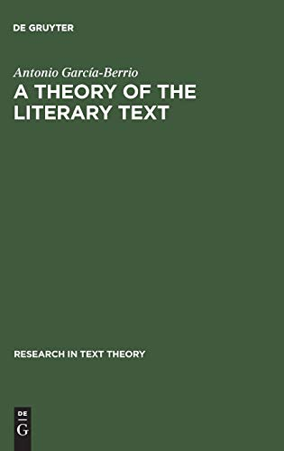 9783110128093: A Theory of the Literary Text (Research in Text Theory)