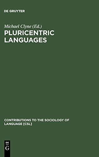 Pluricentric Languages. Differing Norms in Different Nations: Michael Clyne [editor]
