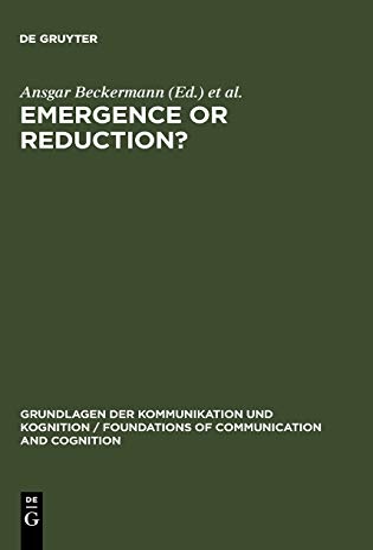 9783110128802: Emergence or Reduction? (FOUNDATIONS OF COMMUNICATION)