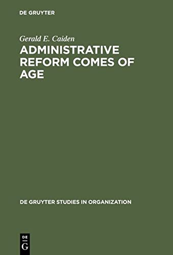 9783110128956: Administrative Reform Comes of Age (de Gruyter Studies in Organization)