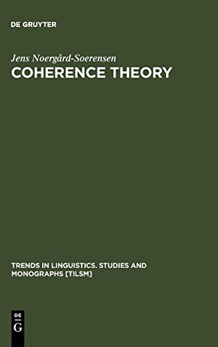 Coherence Theory (Foundations of Communication and Cognition = Grundlagen Der): Nrgard-Srensen, ...