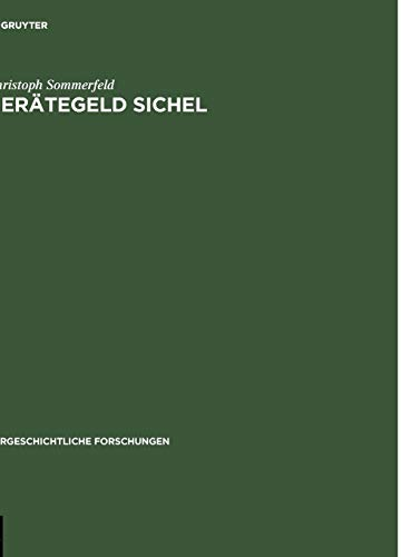 9783110129281: Gerätegeld Sichel: Studien zur monetären Struktur bronzezeitlicher Horte im nördlichen Mitteleuropa (Vorgeschichtliche Forschungen)
