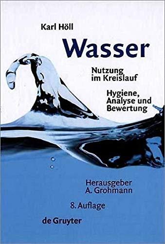 9783110129311: Wasser: Nutzung im Kreislauf, Hygiene, Analyse und Bewertung
