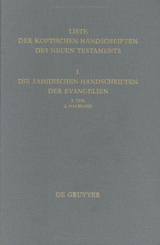9783110130157: Liste Der Koptischen Handschriften Des Neuen Testaments: I, Die Sahidischen Handschriften Der Evangelien, Part 2, Volume 2 (ARBEITEN ZUR NEUTESTAMENTLICHEN TEXTFORSCHUNG)