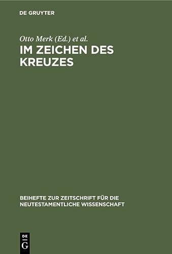 9783110130171: Im Zeichen Des Kreuzes: Aufsatze Von Erich Dinkler (Beihefte Zur Zeitschrift Fur Die Neutestamentliche Wissenschaft Und Die Kunde Der Alteren Kirche) (German Edition)
