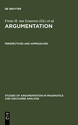 9783110130263: Argumentation : Perspectives and Approaches ( PDA Ser., 3A)