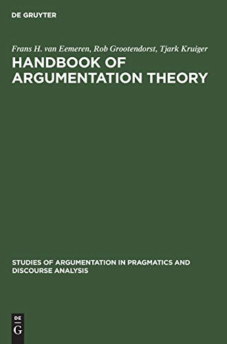 9783110131369: Handbook of Argumentation Theory: A Critical Survey of Classical Backgrounds and Modern Studies (Studies of Argumentation in Pragmatics and Discourse Analysi)