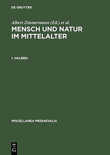 Mensch und Natur im Mittelalter. 1. Halbbd: Albert Zimmermann
