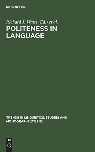 Politeness in Language: Studies in Its History,: Watts, Richard J.
