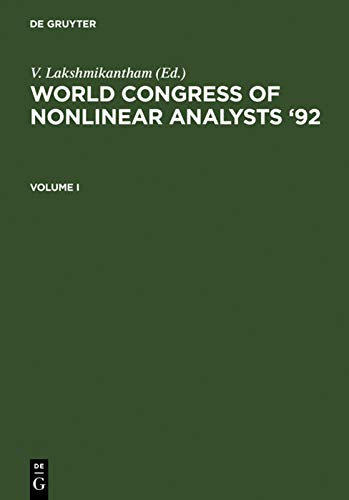 World Congress of Nonlinear Analysts '92: Proceedings of the First World Congress of Nonlinear...