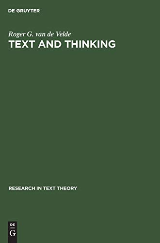 TEXT AND THINKING. On Some Roles of Thinking in Text Interpretation: Velde, Roger G. van de