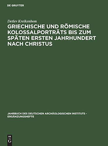 9783110132533: Griechische und romische Kolossalportrats bis zum spaten ersten Jahrhundert nach Christus (Jahrbuch des Deutschen Archaologischen Instituts) (German Edition)