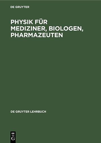 9783110132670: Physik Fur Mediziner, Biologen, Pharmazeuten: Neubearbeitete Auflage (DE GRUYTER LEHRBUCH)