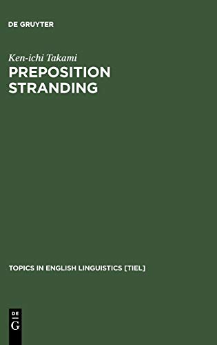 Preposition Stranding. From Syntactic to Functional Analyses. ( = Topics in English Linguistics, ...