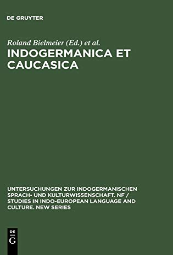 9783110134483: Indogermanica Et Caucasica (Untersuchungen Zur Indogermanischen Sprach- Und Kulturwissen) (German Edition)