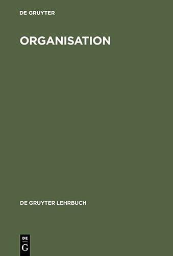 9783110134995: Organisation (de Gruyter Lehrbuch)