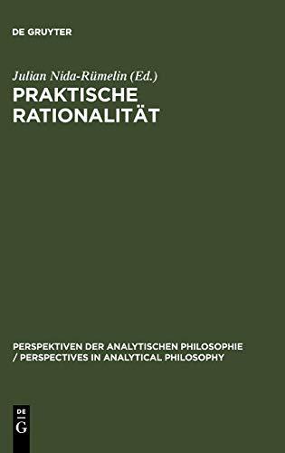 9783110136562: Praktische Rationalität: Grundlagenprobleme und ethische Anwendungen des rational choice-Paradigmas (Perspektiven Der Analytischen Philosophie)