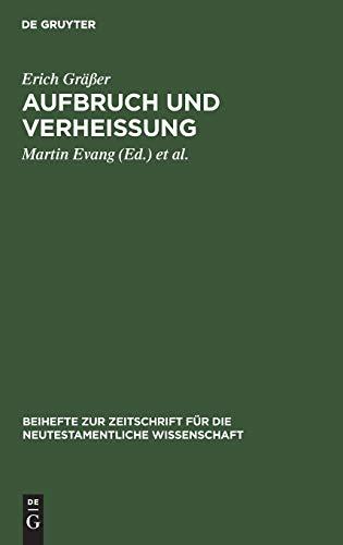 9783110136692: Aufbruch und Verheissung: Gesammelte Aufsätze zum Hebräerbrief : zum 65. Geburtstag mit einer Bibliographie des Verfassers (Beihefte zur Zeitschruft ... Kunde der älteren Kirche) (German Edition)