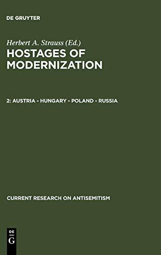 Hostages of Modernization: Austria, Hungary, Poland, Russia: Herbert A. Strauss