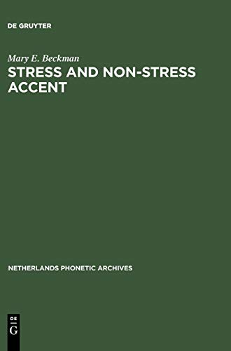 9783110137293: Stress and Non-Stress Accent (Netherlands Phonetic Archives Series)