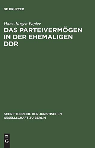 Das Parteivermogen in Der Ehemaligen Ddr: Aktuelle Rechtsfragen Der Feststellung, Sicherung Und ...