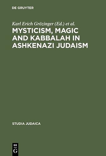 9783110137446: Mysticism, Magic and Kabbalah in Ashkenazi Judaism (STUDIA JUDAICA)