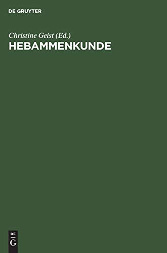 9783110137644: Hebammenkunde: Lehrbuch Fur Schwangerschaft, Geburt, Wochenbett Und Beruf