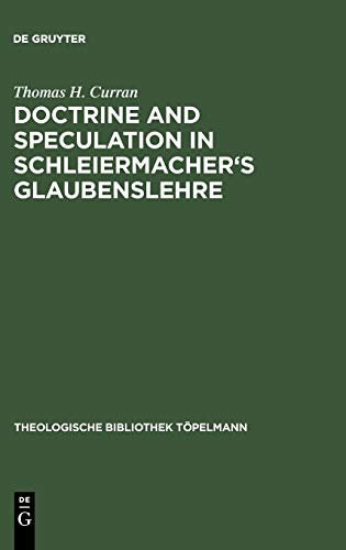 9783110138320: Doctrine and Speculation in Schleiermacher's Glaubenslehre (Theologische Bibliothek Topelmann)